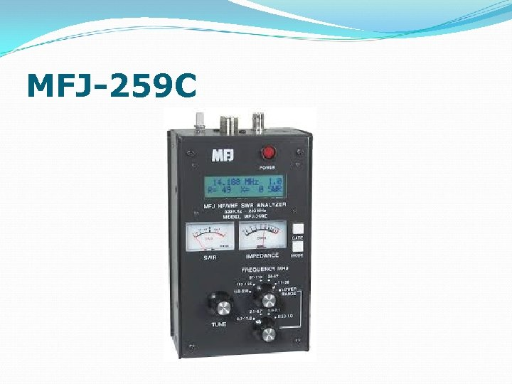MFJ-259 C