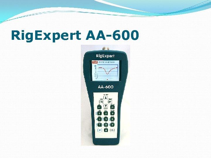 Rig. Expert AA-600