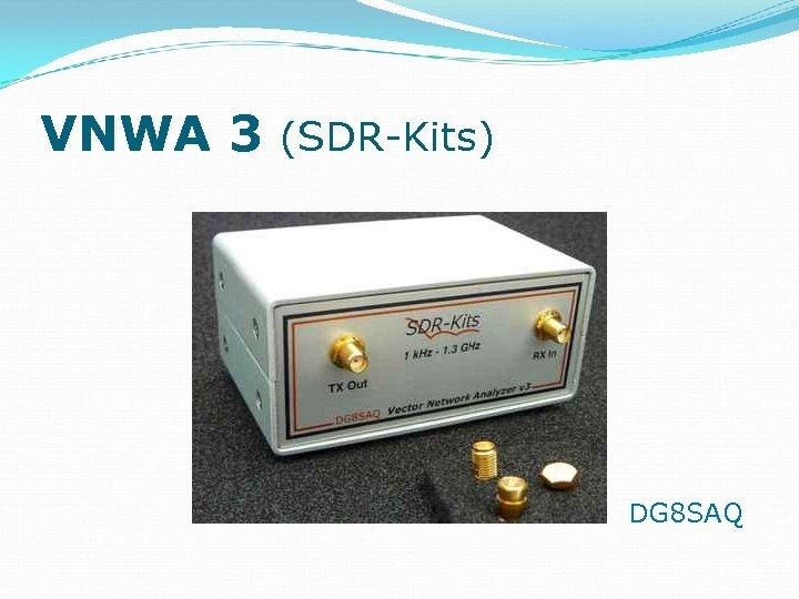 VNWA 3 (SDR-Kits) DG 8 SAQ