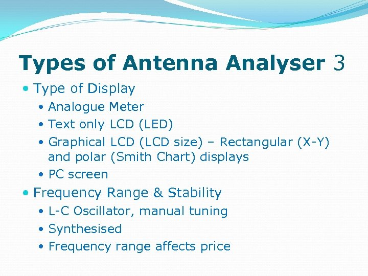 Types of Antenna Analyser 3 Type of Display Analogue Meter Text only LCD (LED)