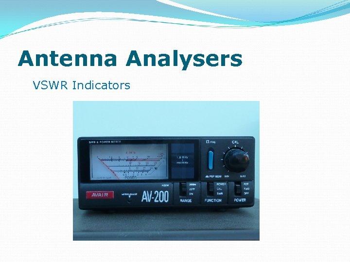 Antenna Analysers VSWR Indicators