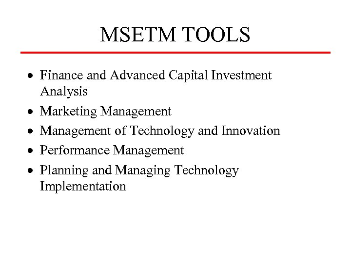 MSETM TOOLS · Finance and Advanced Capital Investment Analysis · Marketing Management · Management