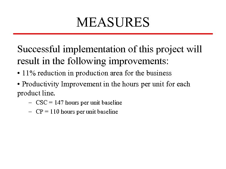 MEASURES Successful implementation of this project will result in the following improvements: • 11%