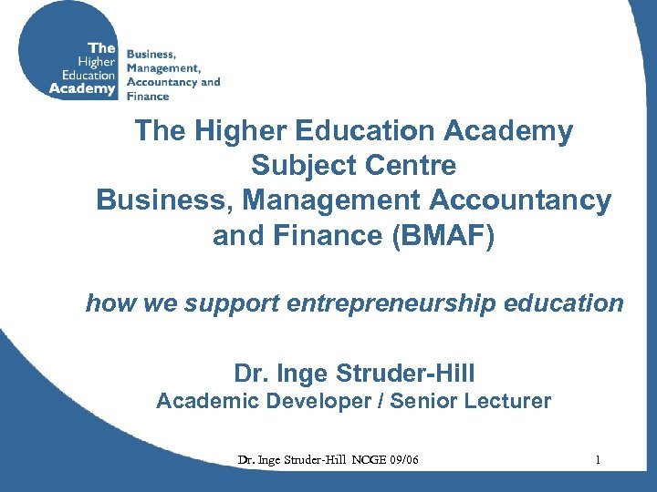 The Higher Education Academy Subject Centre Business, Management Accountancy and Finance (BMAF) how we