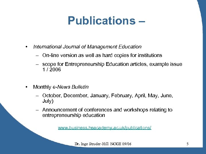 Publications – • International Journal of Management Education – On-line version as well as