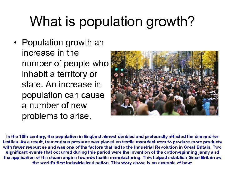 What is population growth? • Population growth an increase in the number of people
