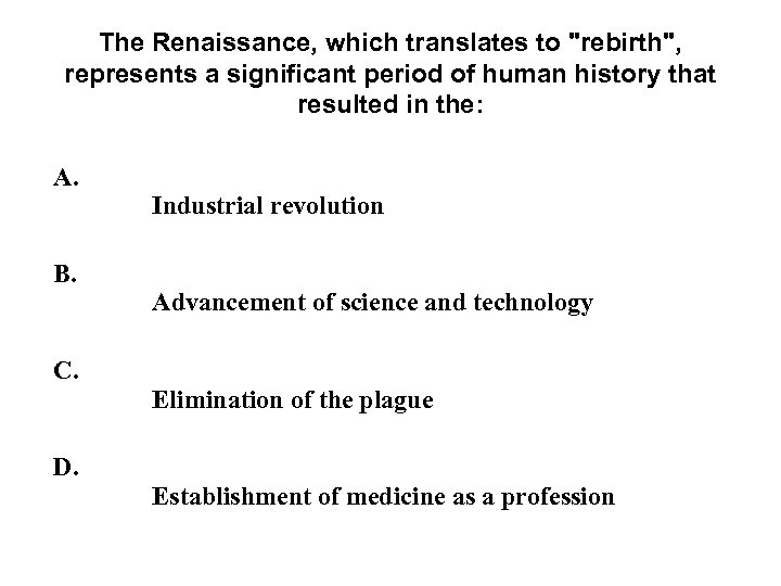 The Renaissance, which translates to