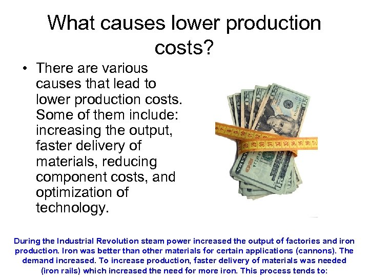 What causes lower production costs? • There are various causes that lead to lower
