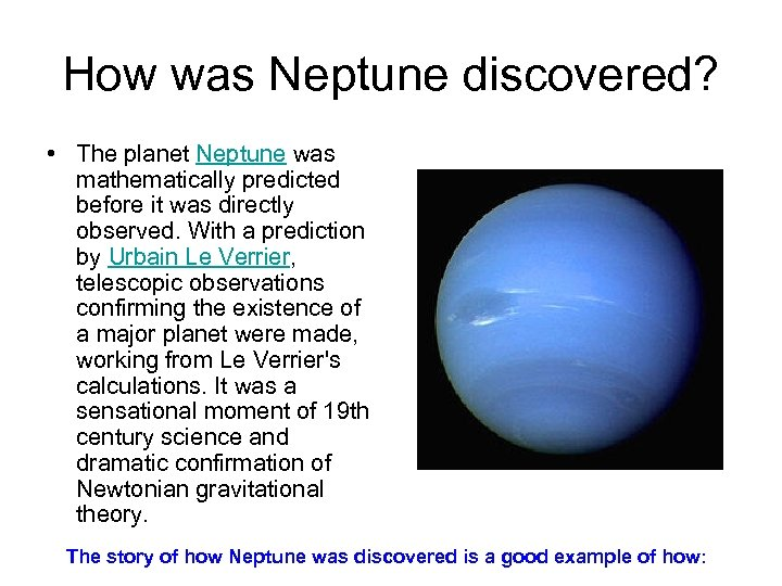 How was Neptune discovered? • The planet Neptune was mathematically predicted before it was