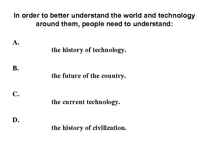 In order to better understand the world and technology around them, people need to