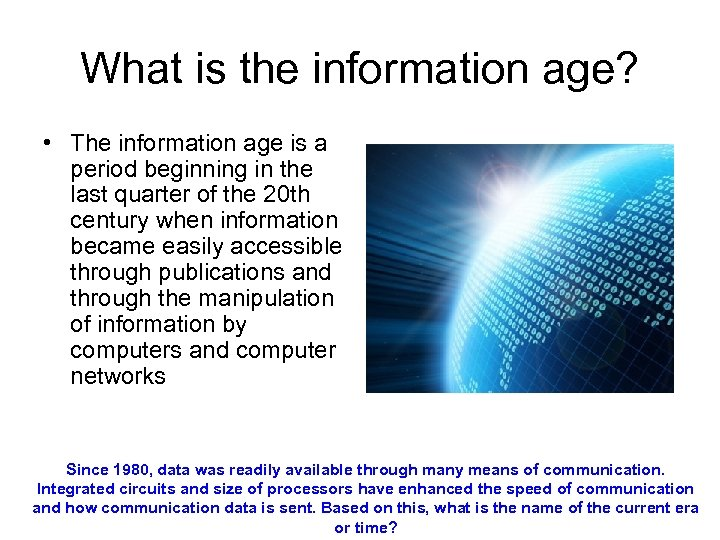 What is the information age? • The information age is a period beginning in