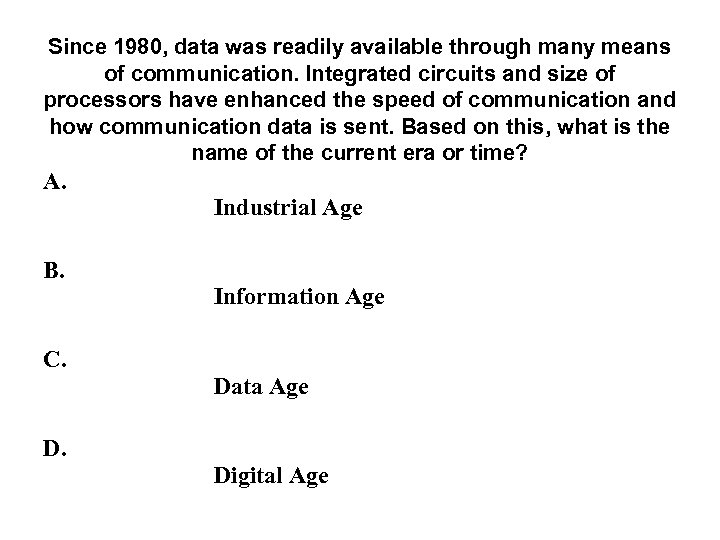 Since 1980, data was readily available through many means of communication. Integrated circuits and