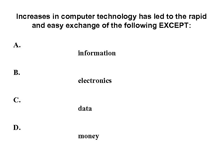 Increases in computer technology has led to the rapid and easy exchange of the