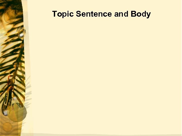 Topic Sentence and Body