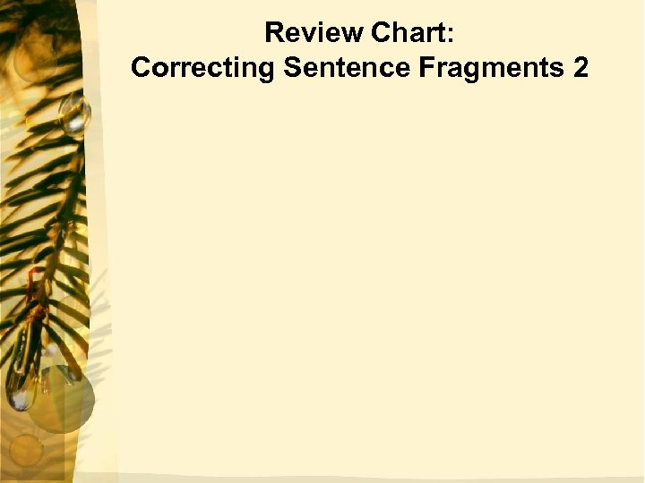 Review Chart: Correcting Sentence Fragments 2