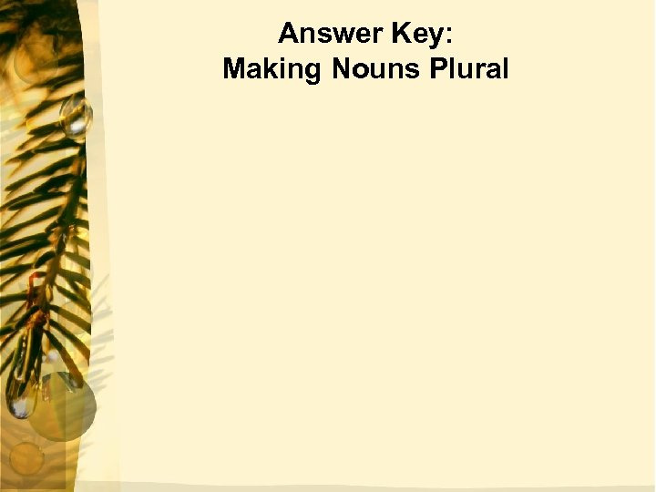 Answer Key: Making Nouns Plural