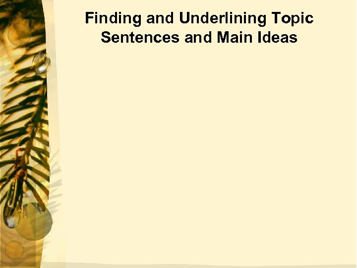 Finding and Underlining Topic Sentences and Main Ideas