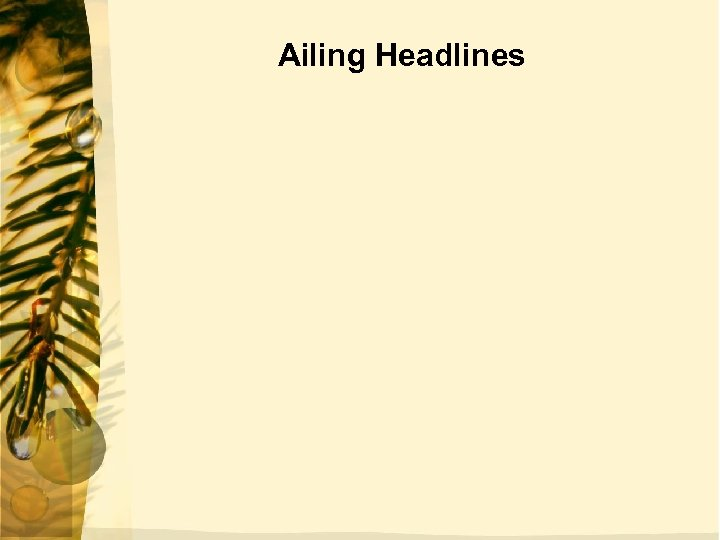 Ailing Headlines