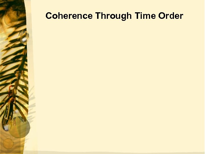 Coherence Through Time Order