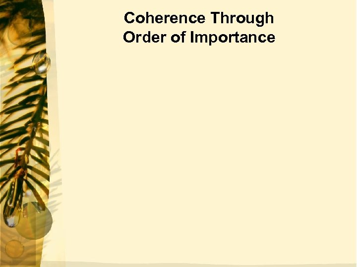 Coherence Through Order of Importance