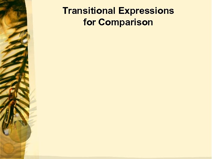 Transitional Expressions for Comparison