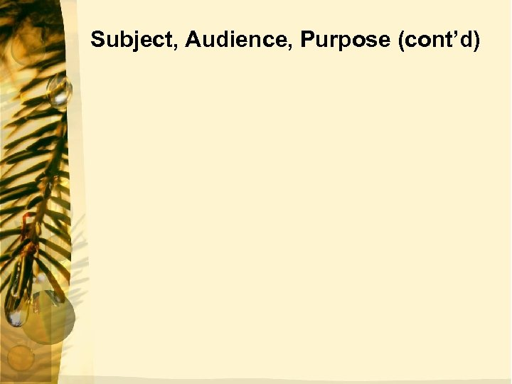 Subject, Audience, Purpose (cont'd)