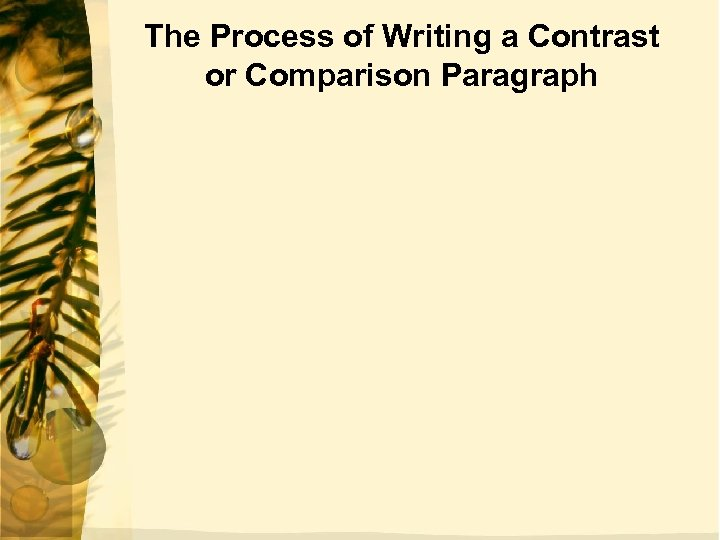 The Process of Writing a Contrast or Comparison Paragraph