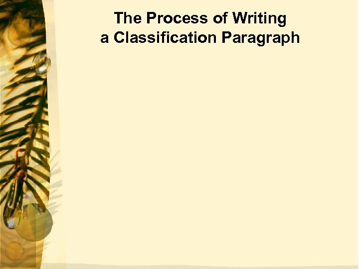 The Process of Writing a Classification Paragraph