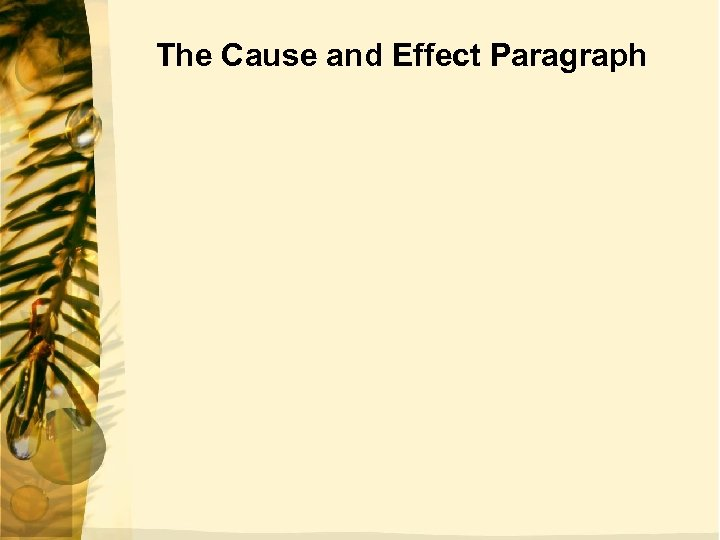 The Cause and Effect Paragraph