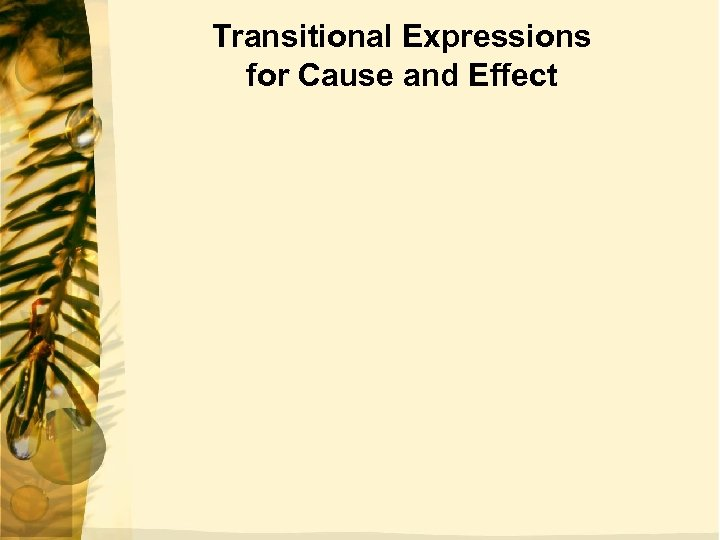 Transitional Expressions for Cause and Effect