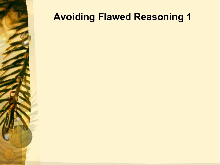 Avoiding Flawed Reasoning 1