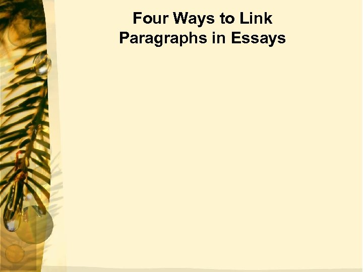 Four Ways to Link Paragraphs in Essays