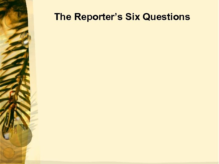 The Reporter's Six Questions