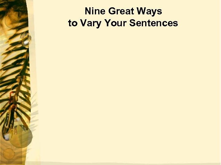 Nine Great Ways to Vary Your Sentences