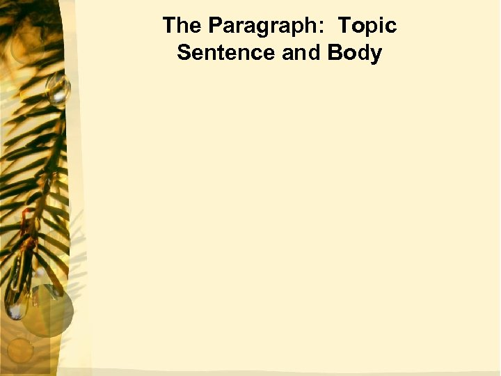 The Paragraph: Topic Sentence and Body