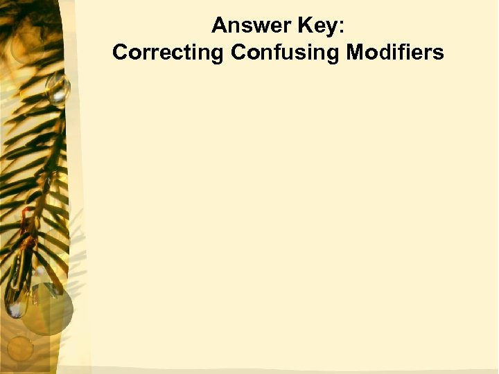 Answer Key: Correcting Confusing Modifiers