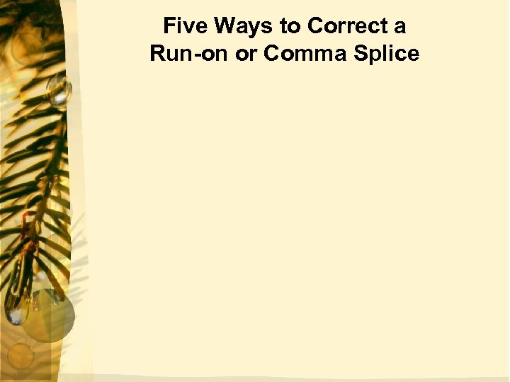 Five Ways to Correct a Run-on or Comma Splice