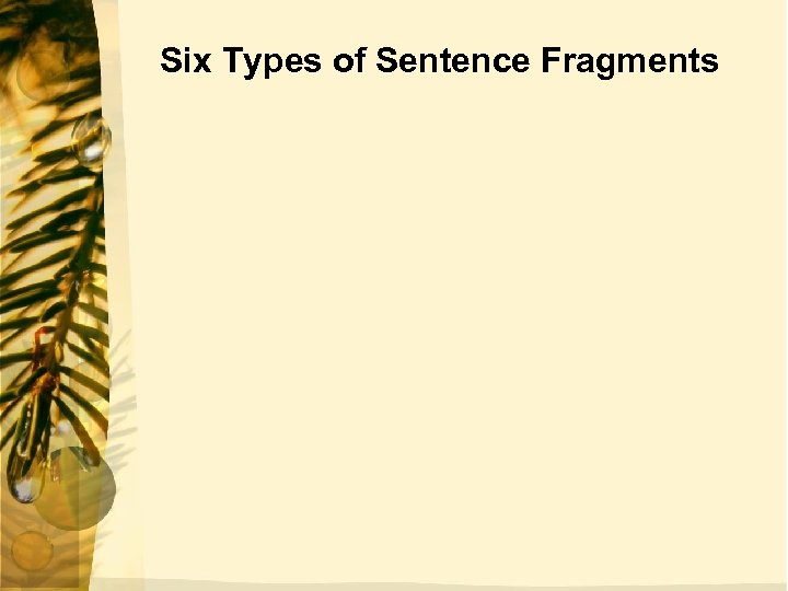 Six Types of Sentence Fragments