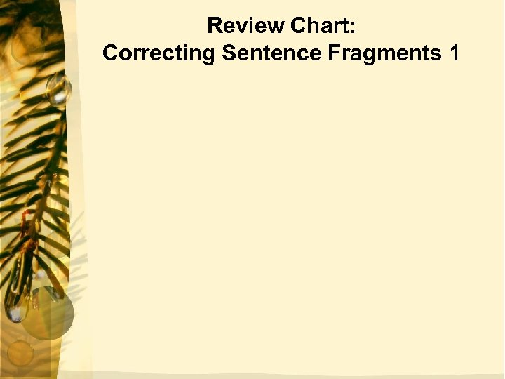 Review Chart: Correcting Sentence Fragments 1