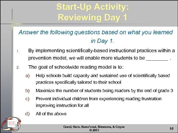 Start-Up Activity: Reviewing Day 1 Answer the following questions based on what you learned