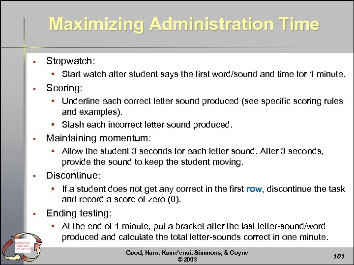 Maximizing Administration Time § Stopwatch: § Start watch after student says the first word/sound