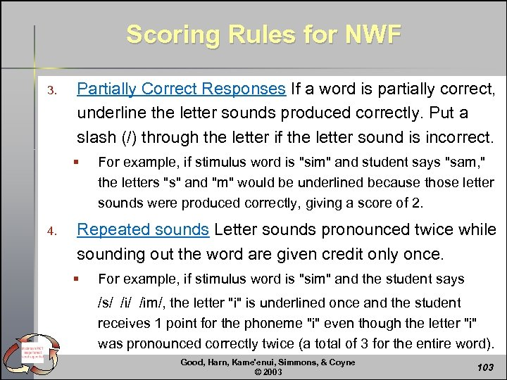 Scoring Rules for NWF 3. Partially Correct Responses If a word is partially correct,