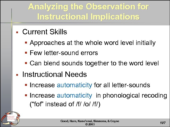 Analyzing the Observation for Instructional Implications § Current Skills § Approaches at the whole