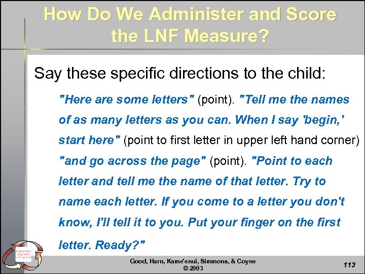 How Do We Administer and Score the LNF Measure? Say these specific directions to