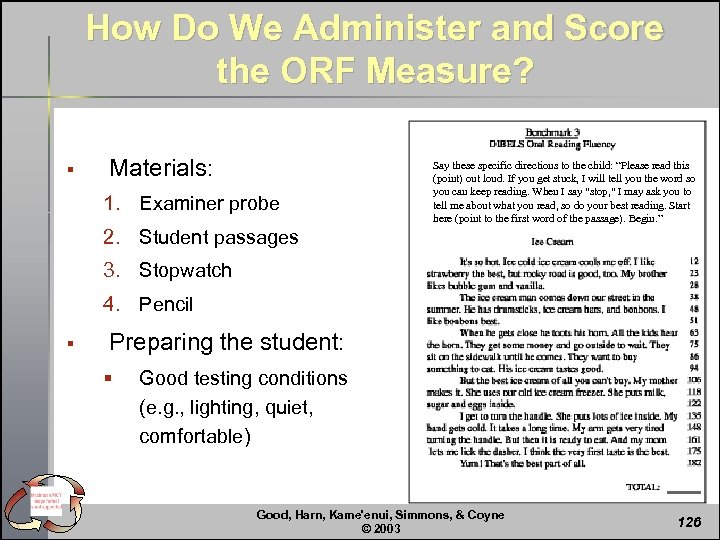 How Do We Administer and Score the ORF Measure? § Materials: 1. Examiner probe