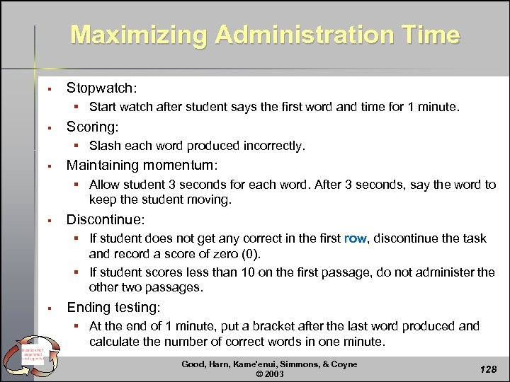Maximizing Administration Time § Stopwatch: § Start watch after student says the first word
