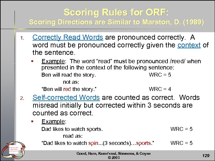 Scoring Rules for ORF: Scoring Directions are Similar to Marston, D. (1989) 1. Correctly