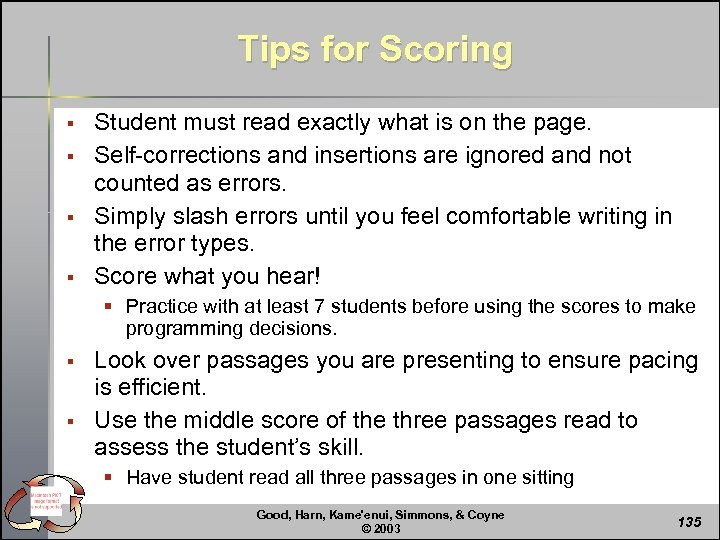 Tips for Scoring § § Student must read exactly what is on the page.