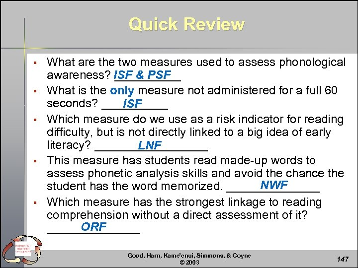 Quick Review § § § What are the two measures used to assess phonological