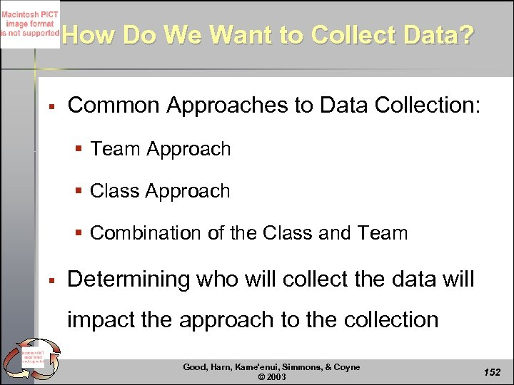 How Do We Want to Collect Data? § Common Approaches to Data Collection: §